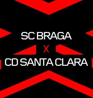 SC Braga X CD Santa Clara